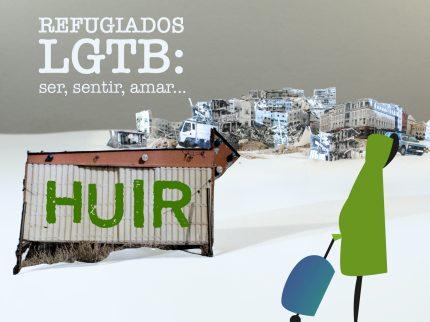 Refugiados LGTB: Huir por Ser, Sentir, Amar